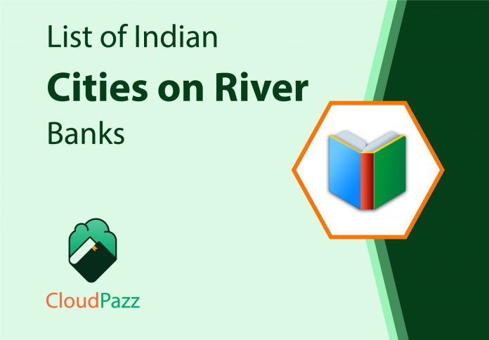 list of indian cities located on river banks